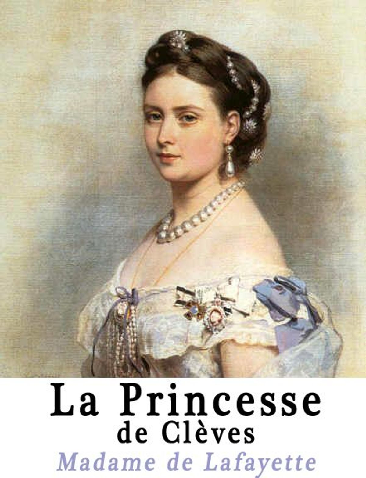 La Princesse de Cleves - Madame de la Fayette