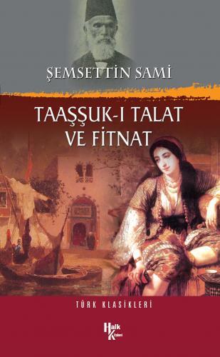 Taaşşuk-ı Talat ve Fitnat – Şemsettin Sami