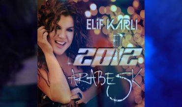 ELİF KARLI / ARABESK